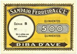 RIBA D'AVE - Sampaio, Ferreira & C. L.da - 500 - M.A. Não Catalogada - ND - Portugal - Emergency Paper Money Notgeld - Portugal