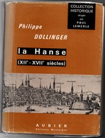 La Hanse XII-XVIIème Siècle - Dollinger -  1963 - 560 Pages - Aubier - Histoire Allemagne - !!! Brochage Décollé - Histoire