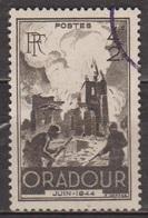 2° Guerre - FRANCE - Destruction D'Oradour Sur Glane - N° 742 - 1945 - Oblitérés
