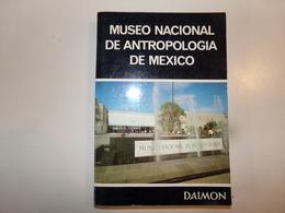 Museo Nacional De Antropologia De Mexico, 1979, 216 Pages - Culture