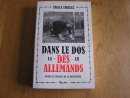 1914 1918 DANS LE DOS DES ALLEMANDS Régionalisme Guerre 14 18 Résistance Luxembourg Tintigny Nord Atlas Liège Espionnage - Oorlog 1914-18