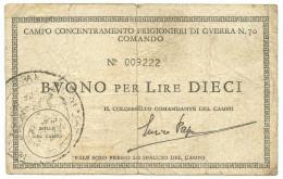 10 LIRE CAMPO CONCENTRAMENTO PRIGIONIERI GUERRA WWII N 70 MONTURANO 1939/1945 BB - [ 1] …-1946 : Royaume