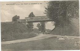 CPA  Ancourt Pont De Chemin De Fer - Other Municipalities