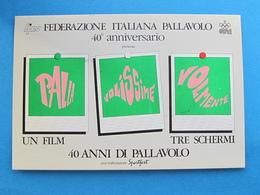 40° ANNIVERSARIO FEDERAZIONE ITALIANA PALLAVOLO CON ANNULLO DEDICATO - Pallavolo