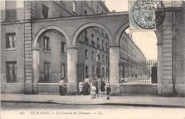 LE HAVRE - La Caserne Des Douanes - Le Havre