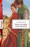Dans Les Bras D'un Fugitif Carol Townend +++TBE+++ LIVRAISON GRATUITE - Romantique