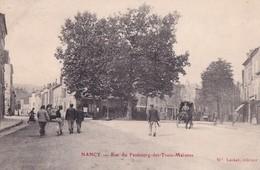 NANCY    RUE DU FAUBOURG DES TROIS MAISONS - Nancy