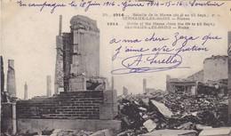 51 SERMAIZE LES BAINS. GUERRE 1914-18. BATAILLE DE LA MARNE.. RUINES. + TEXTE DU 18 JUIN 1916 - Guerre 1914-18
