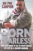 Born Fearless ~ From Kid's Home To SAS To Pirate Hunter, My Life As A Shadow Warrior // Big Phil Campion - Boeken, Tijdschriften, Stripverhalen