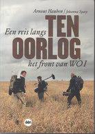Ten Oorlog ~ Een Reis Langs Het Front Van WO1 // Arnout Hauben & Johanna Spaey - Guerra 1914-18