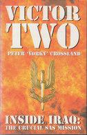 Victor Two ~ Inside Iraq: The Crucial SAS Mission // Peter 'Yorky' Crossland - Libri, Riviste, Fumetti