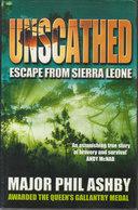 Unscathed ~ Escape From Sierra Leone // Major Phil Ashby - Libri, Riviste, Fumetti