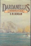 Dardanelles ~ A Midshipman's Diary, 1915-1916 // H. M. Denham - Guerre 1914-18