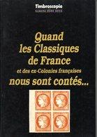 Livre Sur Les Classiques De France Et Ex-Colonies, Georges Bartoli, N° Hors Série De Timbroscopie, Tirage Luxe, Neuf. - Timbres