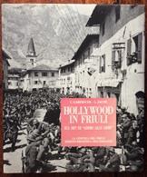 HOLLYWOOD IN FRIULI SUL SET DI ADDIO ALLE ARMI / Venzone / Prima Guerra Mondiale WWI - Histoire, Philosophie Et Géographie