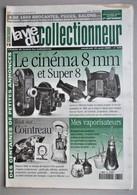 La Vie Du Collectionneur N° 330 - Le Cinéma 8mm. Tout Sur Cointreau. Mes Vaporisateurs. Noix De Corozo Et De Coco. - Brocantes & Collections