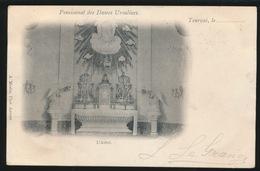 TOURNAI  PENSIONNAT DES DAMES URSULINES   L'AUTEL  1901    -- 2 AFBEELDINGEN - Tournai