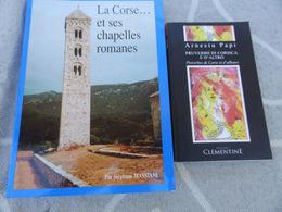PROVERBES DE CORSE ET D 'AILLEURS EDT 2008 LA CORSE ET SES CHAPELLES ROMANES EDT 1991  ÉTAT NEUF - Corse