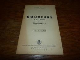 Gaston Clément Douceurs Wallonnes Et Flamandes 32 Pages Dessers Régionaux Tarte Speculoos Gauffres Etc - Gastronomie