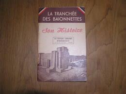LA TRANCHEE DES BAIONNETTES Son Histoire Guerre 1914 1918 Fort Douaumont Verdun Vendéens Bretons Poilus 14 18 - Oorlog 1914-18