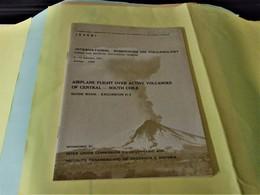 CHILI : AIRPLANE FLIGHT OVER ACTIVE VOLCANOES OF CENTRAL - SOUTH CHILE Guide Book - Excursion D-3 - Scienze Della Terra