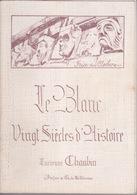 36 INDRE - Le Blanc - LIVRE De Lucienne CHAUBIN _  Vingt Siècles D'histoire _ Broché - Livres, BD, Revues