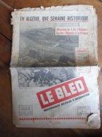 21 Mai 1958 LE BLED Une Semaine Historique En ALGERIE (importants Documentaires) - Revues & Journaux