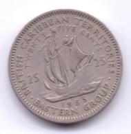 EAST CARIBBEAN STATES 1955: 25 Cents, KM 6 - Caraïbes Orientales (Etats Des)