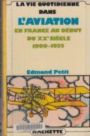 E. Petit - La Vie Quotidienne En France Au Début DuXXe Siècle ( 1900 - 1935 ) - Historia