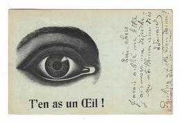 CPA  FANTAISIE / T'EN AS UN OEIL ! - Fancy Cards