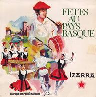 FETES DU PAYS BASQUE - EP - 45T - Disque Vinyle - Izarra - 68041 - Musiques Du Monde