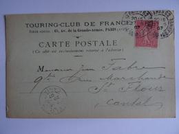 FRANCE - CARTE POSTALE TOURING-CLUB De FRANCE Paris 27/05/1907 à Cantal Reçue 29/05/1907 Semeuse 10c+belle Obli- VOIR - Other