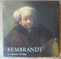 Rembrandt By Annemarie Vels Heijn - Histoire De L'Art Et Critique
