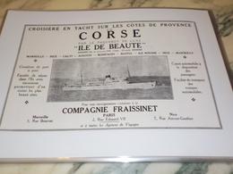 ANCIENNE PUBLICITE PAQUEBOT ILE DE BEAUTE POUR LA CORSE 1930 - Bateaux