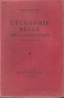 L'Économie Belge Sous L'Occupation, 1940-1944 // Fernand Baudhuin - War 1939-45
