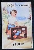"Carte A Système De Tulle (19), "" Enfin Les Vacances A Tulle ""  Visuel Peu Courant - Tulle"