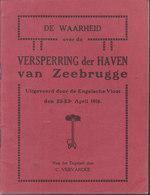 Versperring Der Haven Van Zeebrugge ~ Uitgevoerd Door De Engelsche Vloot Den 22-23e April 1918 // C. Vervarcke - Guerra 1914-18