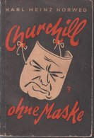 Churchill Ohne Maske // Karl Heinz Norweg - Guerra 1914-18