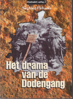 Het Drama Van De Dodengang // Siegfried Debaeke - Guerra 1914-18