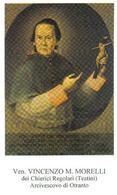 SANTINO VEN VINCENZO M.MORELLI DA LECCE ARCIVESCOVO DI OTRANTO - Images Religieuses