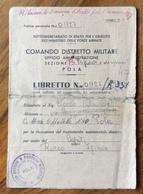 ISTRIA - COMANDO DISTRETTO  MILITARE POLA  : LIBRETTO N.01727/R331  Completo Di Timbri Firme E Molti Annulli - Venezia Giulia