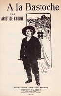 ARISTIDE BRUANT - A LA BASTOCHE - DE 1905 - EXC ETAT COMME NEUF - - Musique & Instruments