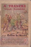 COLLECTION PRINTEMPS N° 15 A TRAVERS MILLE DANGERS  IMPRIMERIE DE MONTSOURIS - 1901-1940
