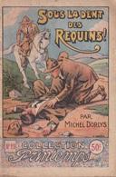 COLLECTION PRINTEMPS N° 19 SOUS LA DENT DES REQUINS  IMPRIMERIE DE MONTSOURIS - 1901-1940