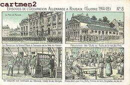 ROUBAIX EPISODES DE L'OCCUPATION ALLEMANDE (GUERRE 1914-18) ILLUSTRATEUR N°8 59 - Roubaix