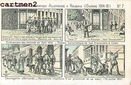 ROUBAIX EPISODES DE L'OCCUPATION ALLEMANDE (GUERRE 1914-18) ILLUSTRATEUR N°7 59 - Roubaix