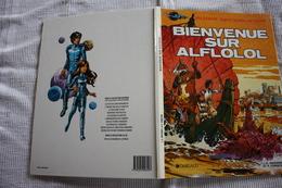 VALERIAN  Bienvenue Sur Alflolol   Editions: DARGAUD  1985  Comme Neuve - Valérian