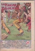 COLLECTION PRINTEMPS N° 72 LA HACHE DE GUERRE  IMPRIMERIE DE MONTSOURIS - 1901-1940