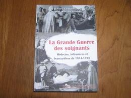 LA GRANDE GUERRE DES SOIGNANTS Médecins Infirmières Et Brancardiers Régionalisme 14 18 Depage Océan La Panne Ypres - Oorlog 1914-18