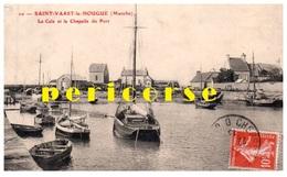 50  Saint Vaast La Hougue  La Cale Et La Chapelle Du Port - Saint Vaast La Hougue